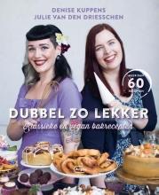 Denise  Kuppens, Julie Van den Driesschen Dubbel zo lekker