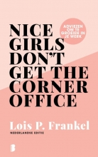 Lois  Frankel Nice girls don`t get the corner office