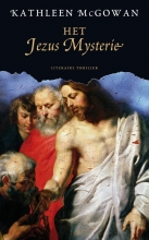 Kathleen  McGowan De Magdalena trilogie 2 : Het Jezus mysterie