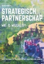 Rienk Goodijk , Strategisch partnerschap, wat is wijsheid?