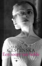 Alicja Gescinska , Een soort van liefde