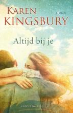 Karen  Kingsbury Altijd bij je
