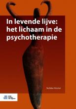 Nelleke Nicolai , In levende lijve: het lichaam in de psychotherapie