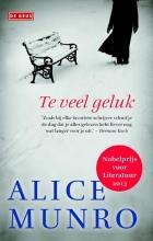 Alice  Munro Te veel geluk
