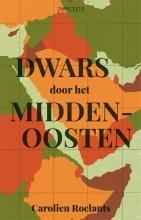 Carolien Roelants , Dwars door het Midden-Oosten