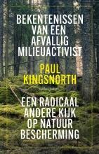 Paul  Kingsnorth Bekentenissen van een afvallig milieuactivist