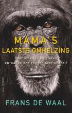 Frans de Waal , Mama`s laatste omhelzing