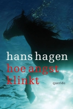 Hagen, Hans Hoe angst klinkt