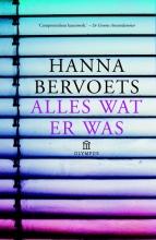 Hanna  Bervoets Alles wat er was