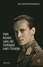 Erik Hazelhoff Roelfzema , Het leven van de soldaat van Oranje