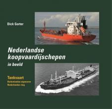 Dick Gorter , Nederlandse koopvaardijschepen in beeld Tankvaart