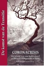 Robin de Ruiter , Coronacrisis - Het einde van ons individueel zelfbeschikkingsrecht is nabij