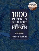 Patricia Schultz , 1000 plekken die je echt gezien moet hebben