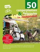 Nicolette Knobbe , 50 camperplaatsen & fietsroutes in Nederland