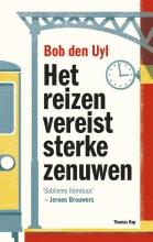 Bob den Uyl Het reizen vereist sterke zenuwen