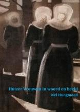 Nel  Hoogmoed Huizer Vrouwen in woord en beeld