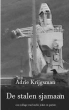 Adrie  Krijgsman De stalen sjamaan