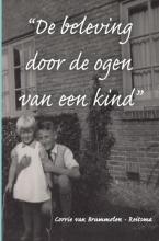 Corrie Van Brummelen-Reitsma , De beleving door de ogen van een kind