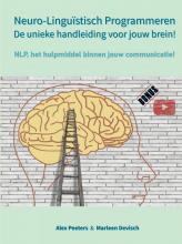 Alex Peeters En Marleen Devisch , Neuro-Linguïstisch Programmeren, de unieke handleiding voor jouw brein!