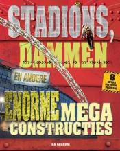 Ian  Graham Stadions, dammen en andere enorme megaconstructies