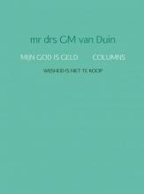 G.M. van Duin Mijn god is geld