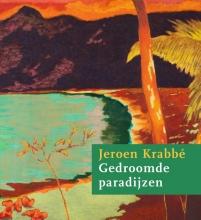Richard den Dulk Ralph Keuning, Jeroen Krabbé - Gedroomde paradijzen