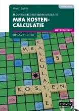 S.M. Faber , MBA Kostencalculatie met resultaat Opgavenboek bij 4e druk