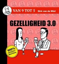 Dirk van de Wiel Gezelligheid 3.0