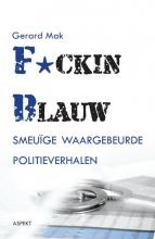 Gerard Mak , F*cking blauw