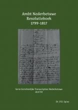 P.D. Spies , Ambt Nederbetuwe Resolutieboek 1799-1817