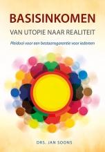 Jan Soons , Basisinkomen van utopie naar realiteit