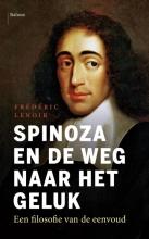 Frédéric Lenoir , , Spinoza en de weg naar het geluk