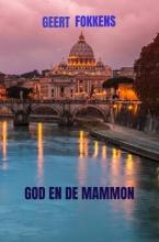 Geert Fokkens , God en de Mammon
