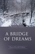 Erker, Ezra Kyrill A Bridge of Dreams