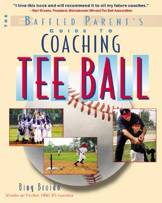 Broido, H. W.,The Baffled Parent`s Guide to Coaching Tee Ball
