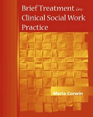 Maria D. Corwin,Brief Treatment in Clinical Social Work Practice