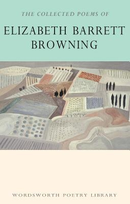 Elizabeth Barrett Browning,The Collected Poems of Elizabeth Barrett Browning