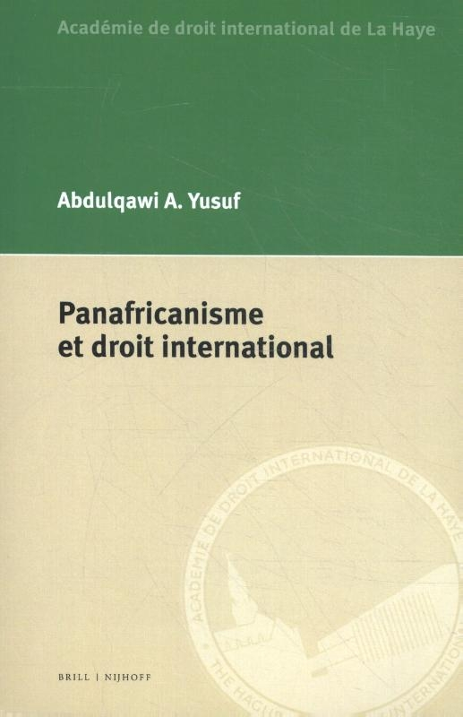 Abdulqawi A. Yusuf,Panafricanisme et droit international