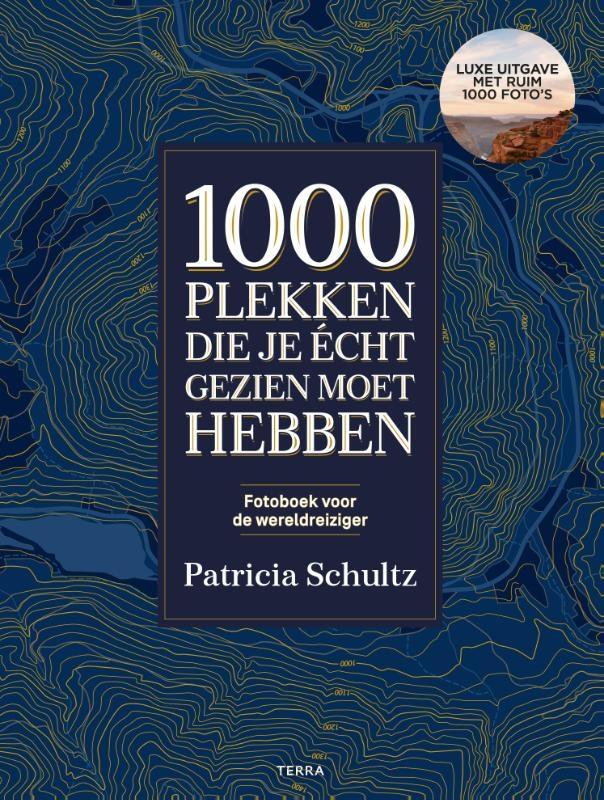 Patricia Schultz,1000 plekken die je echt gezien moet hebben