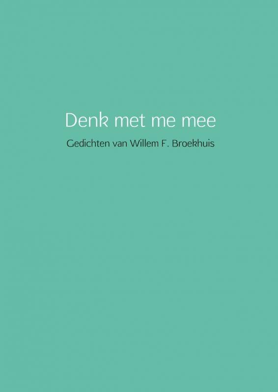 Willem Broekhuis,Denk met me mee