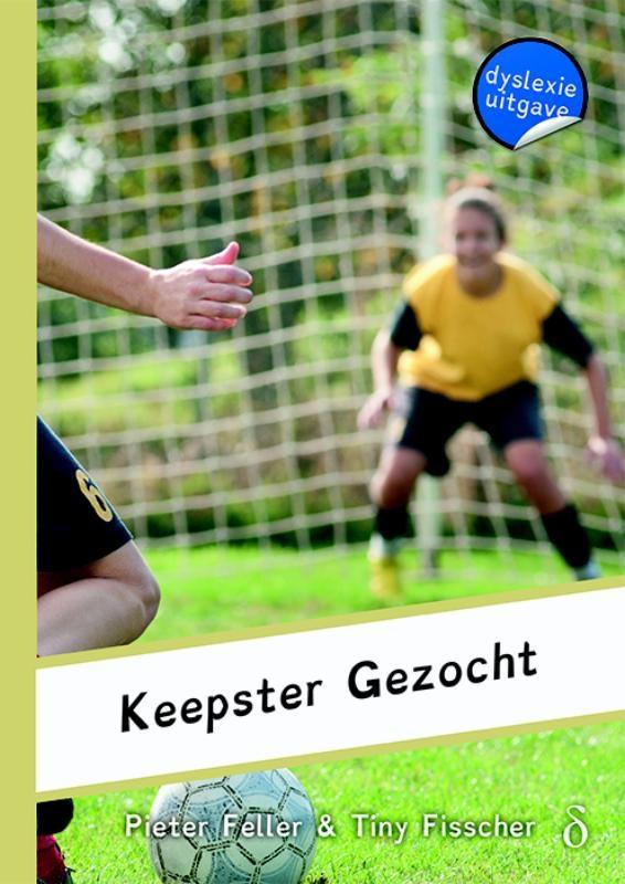 Pieter Feller, Tiny Fisscher,Keepster gezocht