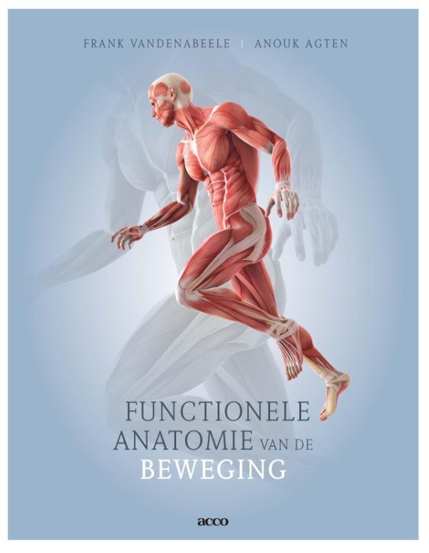 Frank Vandenabeele, Anouk Agten,Functionele anatomie van de beweging
