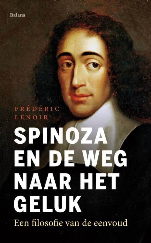 Frédéric Lenoir,Spinoza en de weg naar het geluk