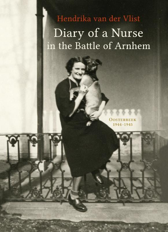 Hendrika van der Vlist,Diary of a Nurse in the Battle of Arnhem