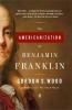 Wood, Gordon S.,The Americanization Of Benjamin Franklin