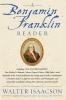 Isaacson, Walter,A Benjamin Franklin Reader