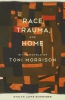 Schreiber, Evelyn Jaffe,Race Trauma, and Home in the Novels of Toni Morrison
