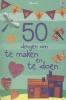 FIONA  WATT,50 dingen om te maken en te doen - knutselboek