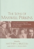 The Sons of Maxwell Perkins,Letters of F. Scott Fitzgerald, Ernest Hemingway, Thomas Wolfe, and Their Editor
