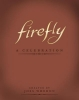 Whedon, Joss,Firefly - a Celebration